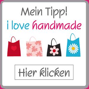 Selbstgemachtes verkaufen - i love handmade - Mein Tipp