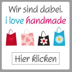 Selbstgemachtes verkaufen - i love handmade - Wir sind dabei